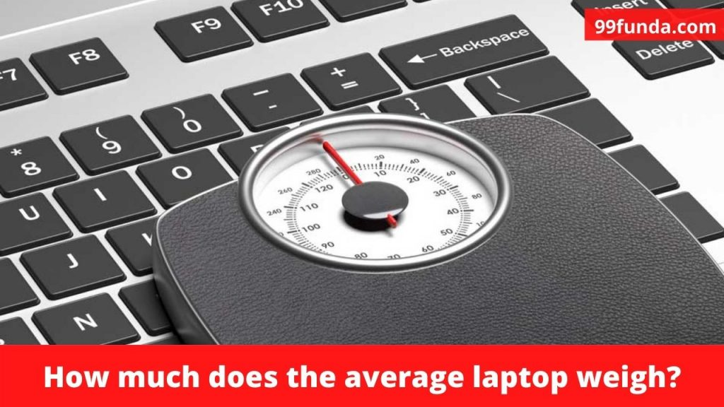 How much does the average laptop weigh?