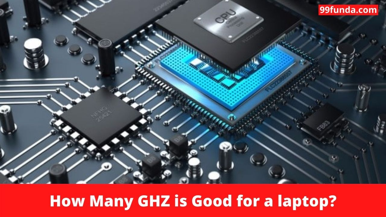 How Many GHZ is Good for a laptop
