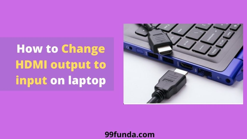 How to Change HDMI output to input on laptop 2